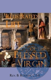 Illustrated Life of the Blessed Virgin - Click Image to Close