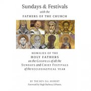 Sundays and Festivals with the Fathers of the Church