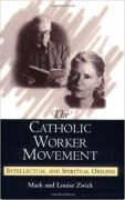 The Catholic Worker Movement: Intellectual and Spiritual Origins