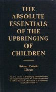 The Absolute Essentials of the Upbringing of Children