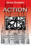 Action: A Manual for the Reconstruction of Christendom
