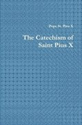 The Catechism of Saint Pius X