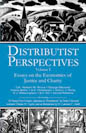 Distributist Perspectives volume 1